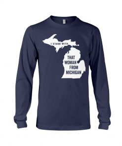Stand With That Woman From Michigan long sleeved
