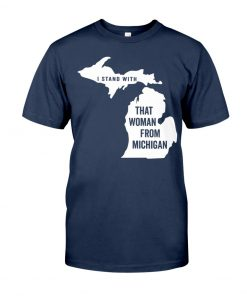 Stand With That Woman From Michigan shirt
