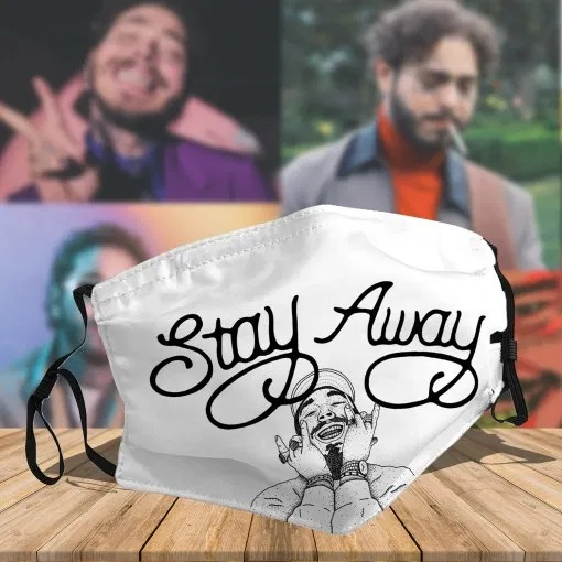 Stay Away Post Malone cloth face mask