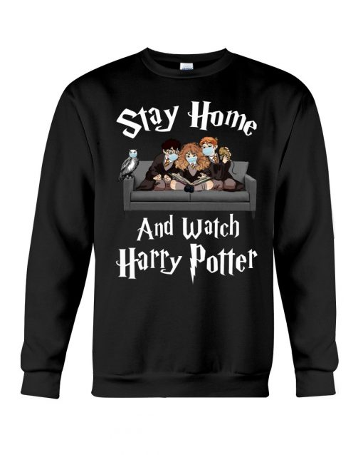 Stay Home And Watch Harry Potter Sweatshirt