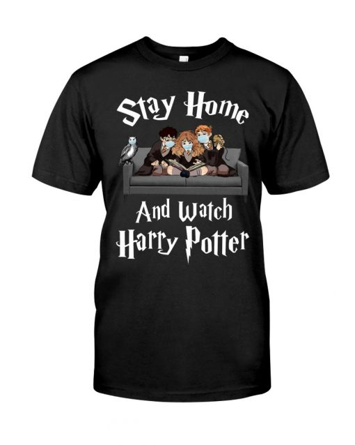 Stay Home And Watch Harry Potter T-shirt