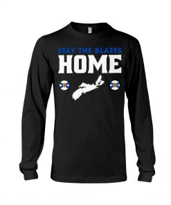 Stay The Blazes Home long sleeved
