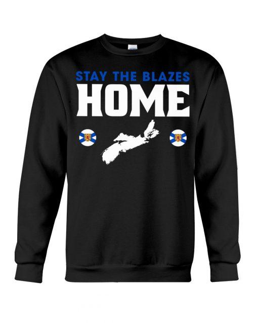 Stay The Blazes Home sweatshirt