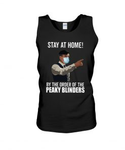 Stay at home by the order of the peaky blinders Tank top
