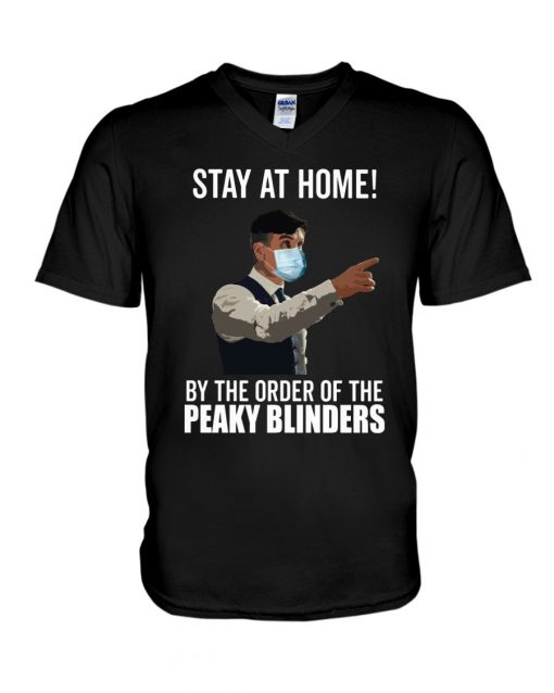 Stay at home by the order of the peaky blinders V-neck