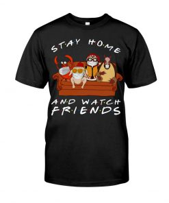 Stay home and watch Friend T-shirt