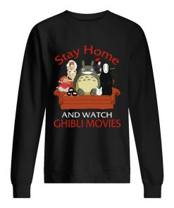 Stay home and watch Ghibli Movies sweatshir