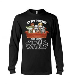 Stay home and watch Star Wars Long sleeve
