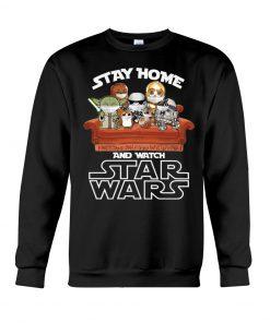 Stay home and watch Star Wars Sweatshirt