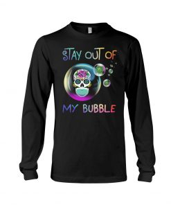 Stay out of my bubble Sugar Skull Covid 19 long sleeved