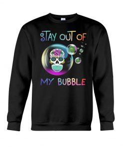 Stay out of my bubble Sugar Skull Covid 19 sweatshirt