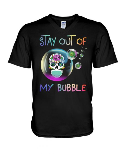 Stay out of my bubble Sugar Skull Covid 19 v-neck