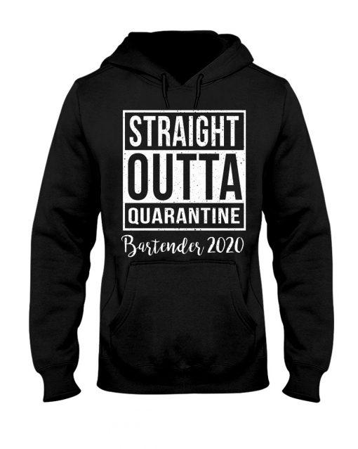 Straight outta quarantine Bartender 2020 hoodie