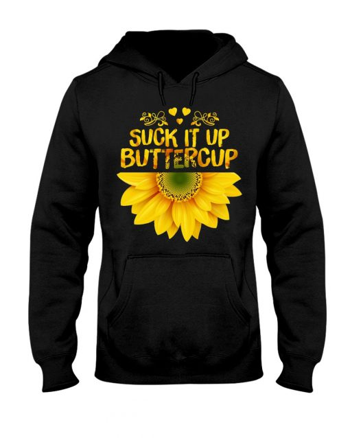 Suck it up Buttercup Sunflower Hoodie
