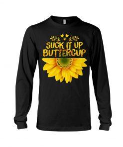 Suck it up Buttercup Sunflower Long sleeve