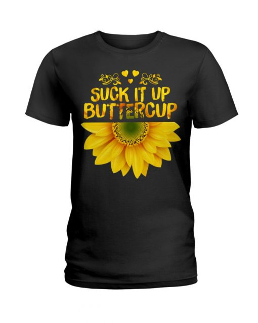 Suck it up Buttercup Sunflower T-shirt