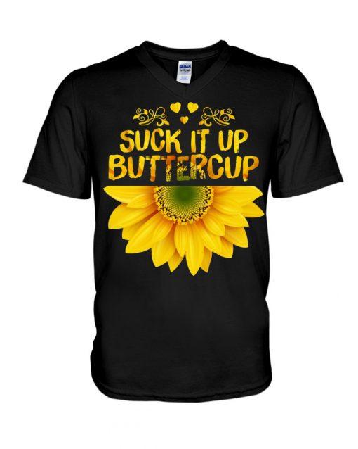 Suck it up Buttercup Sunflower V-neck