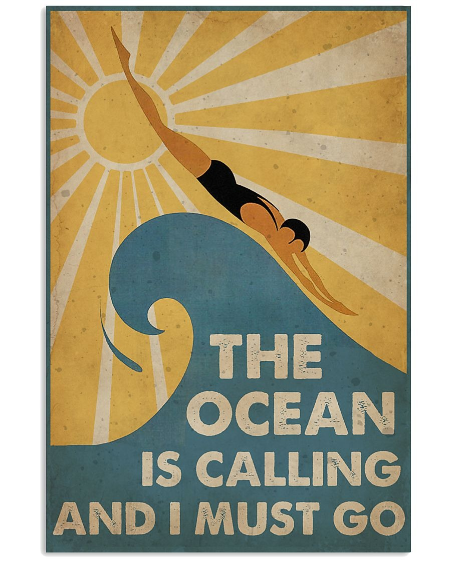 Fantastic Swimming The Ocean is calling and i must go poster