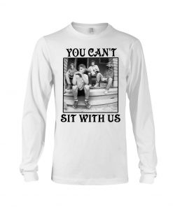 The Golden Girls You can't sit with us long sleeved