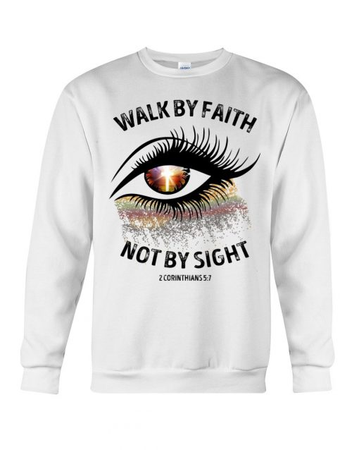 Walk by faith not by sight Sparkle Christ eyes Sweatshirt