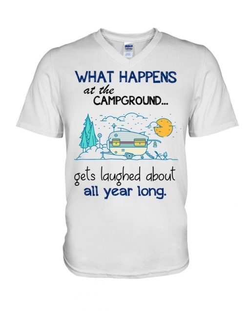 What happens at the Campground Get laughed about all year long v-neck