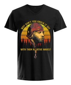 Why don't you knock it off with them negative waves vintage v-neck