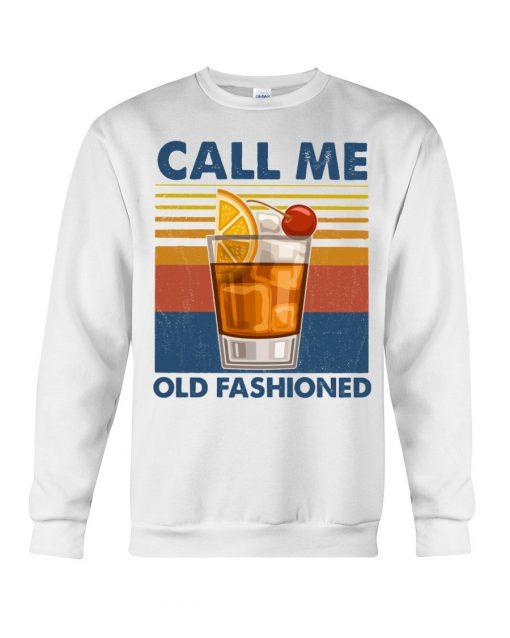 Wine Call Me Old Fashioned vintage sweatshirt