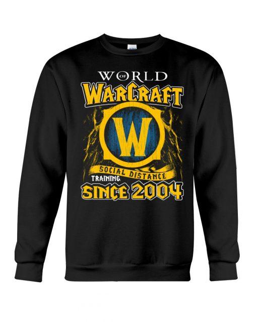 World Warcraft Social Distance Training Since 2004 Sweatshirt