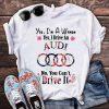 Yes I'm a woman I drive an Audi No you can't drive it shirt