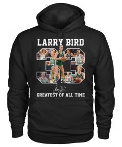 33 Larry Bird Greatest of all time hoodie