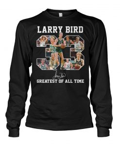 33 Larry Bird Greatest of all time shirlong sleeved