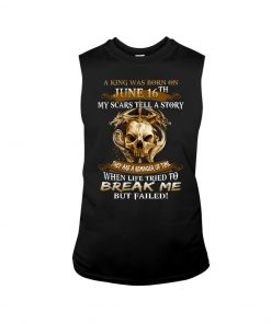 A king was born on June 16th My scars tell a story They are a remider of time tank top