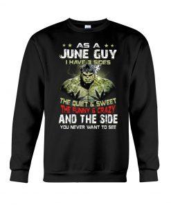 As a june guy I have 3 sides Hulk Sweatshirt