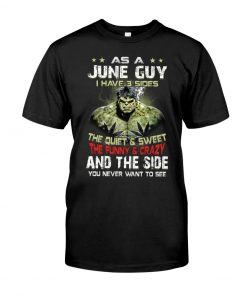 As a june guy I have 3 sides Hulk T-shirt