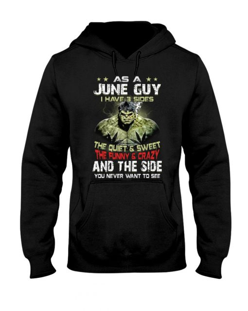As a june guy I have 3 sides Hulk hoodie
