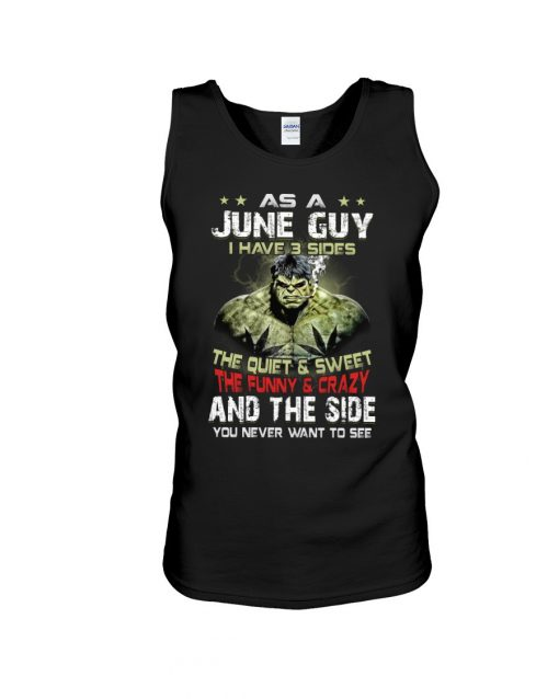 As a june guy I have 3 sides Hulk tank top