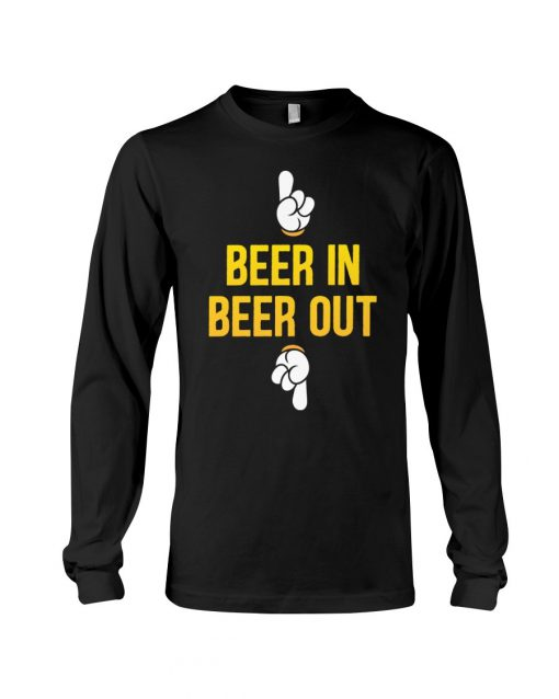 Beer in Beer out Long sleeve