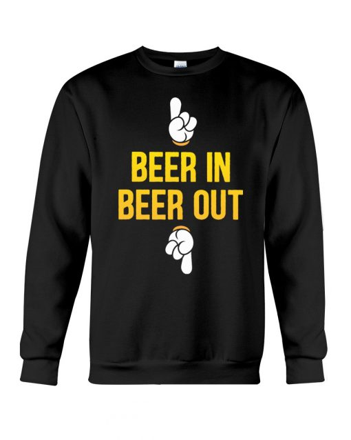 Beer in Beer out Sweatshirt