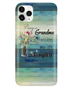 Being a grandma makes my life complete phone case 11