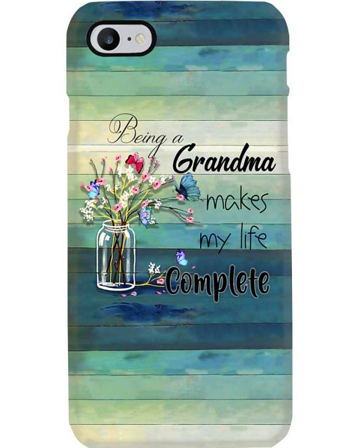 Being a grandma makes my life complete phone case 7