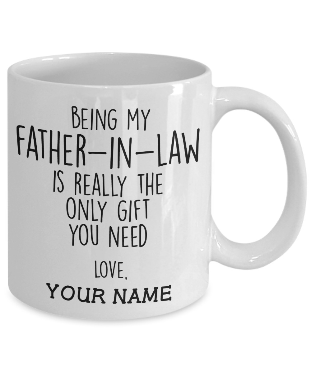 Custom Father-in-Law Gift Being My Father-In-Law Is Really The Only Gift You ...