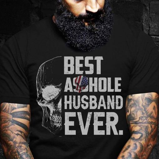 Best Asshole husband ever T-shirt