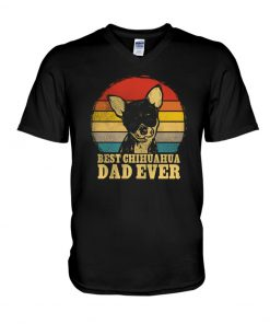 Best Chihuahua dad ever V-neck