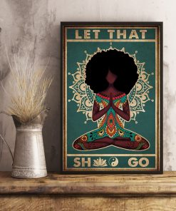 Black Girl Yoga Let That Shit Go Poster 4