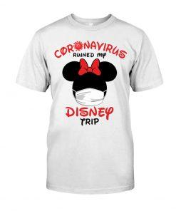 Coronavirus ruined my Disney trip shirt