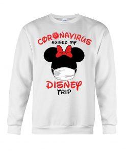 Coronavirus ruined my Disney trip sweatshirt