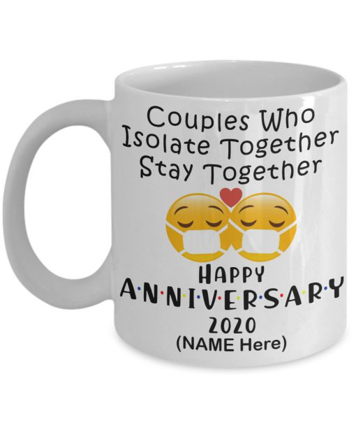 Couples who isolate together stay together Happy anniversary personalized mug