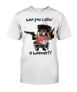 Dachshund Gun Who you callin' a wiener T-shirt