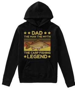 Dad The man the myth the carp fishing legend hoodie
