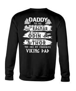 Daddy You are as brave as Ragnar as wise as Odin as strong as Thor Viking Dad Sweatshirt